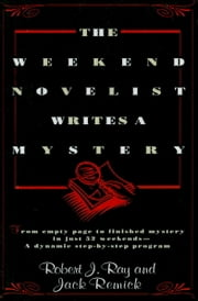 The Weekend Novelist Writes a Mystery ebook by Robert J. Ray