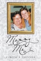 Mommy and Me ebook by Corinne B. Trepanier