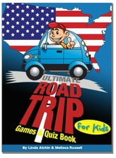 Ultimate Roadtrip Games & Quiz Book For Kids ebook by Melissa Russell