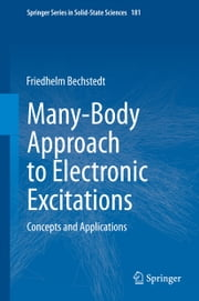 Many-Body Approach to Electronic Excitations - Concepts and Applications ebook by Friedhelm Bechstedt