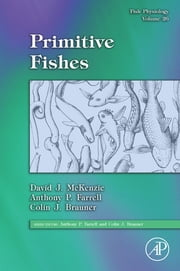 Fish Physiology: Primitive Fishes ebook by David J. McKenzie,Anthony P. Farrell,Colin J. Brauner
