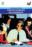 Positive Working Relationships Revised Edition ebook by Elearn
