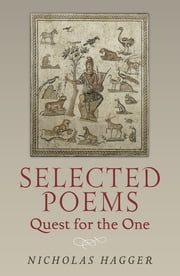 Selected Poems - Quest for the One ebook by Nicholas Hagger