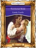 Territorial Bride (Mills & Boon Vintage 90s Modern) ebook by Linda Castle