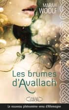 Les brumes d'Avallach ebook by Marah Woolf, Astrid Monet