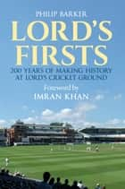 Lord's Firsts ebook by Philip Barker, Imran Khan