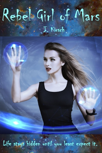 Rebel Girl of Mars ebook by J. Kirsch