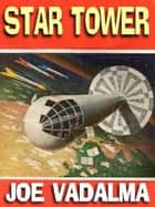 Star Tower ebook by Joe Vadalma