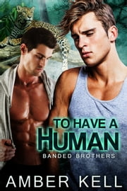To have a Human - Book 1 ebook by Amber Kell