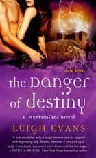 The Danger of Destiny ebook by Leigh Evans