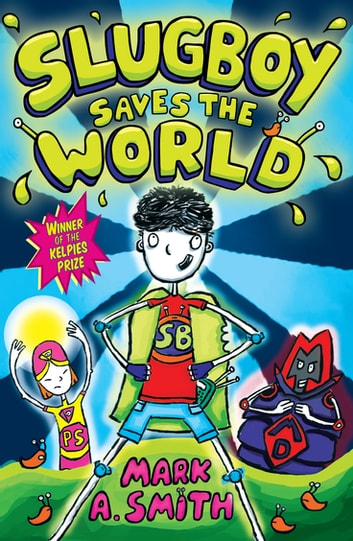 Slugboy Saves the World ebook by Mark Smith