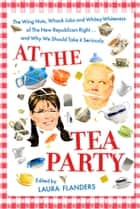 At the Tea Party ebook by Laura Flanders