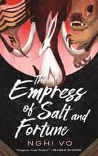 The Empress of Salt and Fortune ebook by Nghi Vo