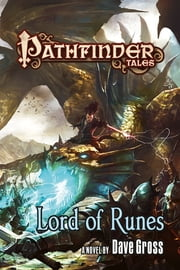 Pathfinder Tales: Lord of Runes ebook by Dave Gross