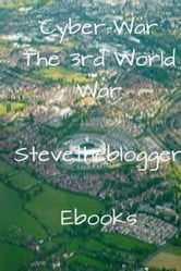 Cyber-War The 3rd World War ebook by Stevetheblogger