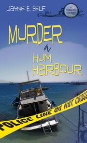 Murder In Hum Harbour: A Seaglass Mystery ebook by Jayne E. Self