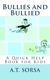 Bullies and Bullied ebook by A. T. Sorsa