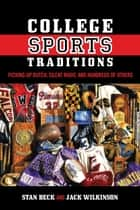 College Sports Traditions ebook by Stan Beck,Jack Wilkinson