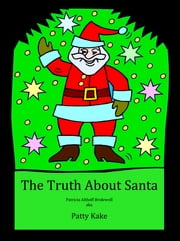 The Truth About Santa ebook by Patricia Bridewell