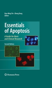 Essentials of Apoptosis - A Guide for Basic and Clinical Research ebook by Xiao-Ming Yin,Zheng Dong