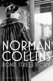 Bond Street Story ebook by Norman Collins