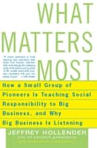What Matters Most ebook by Jeffrey Hollender