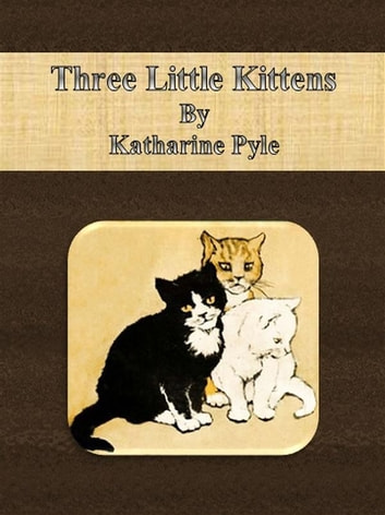 Three little kittens ebook by katharine pyle 9786050362732 three little kittens ebook by katharine pyle fandeluxe Image collections