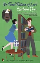 No Fond Return Of Love ebook by Barbara Pym, Paul Binding