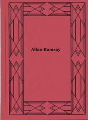Allan Ramsay - Famous Scots Series ebook by Henry Oliphant Smeaton