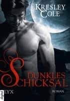 Dunkles Schicksal ebook by Kresley Cole, Bettina Oder