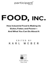 Food Inc.: A Participant Guide - How Industrial Food is Making Us Sicker, Fatter, and Poorer-And What You Can Do About It ebook by