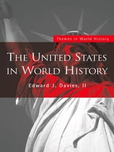The United States in World History ebook by Edward J. Davies, II