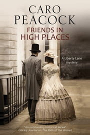 Friends in High Places - A Victorian London Mystery ebook by Caro Peacock