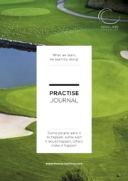 Practise Journal - Your Golfing Practise Bible eBook by Russell Evans