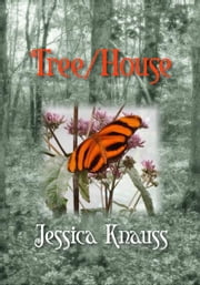 Tree/House ebook by Jessica Knauss