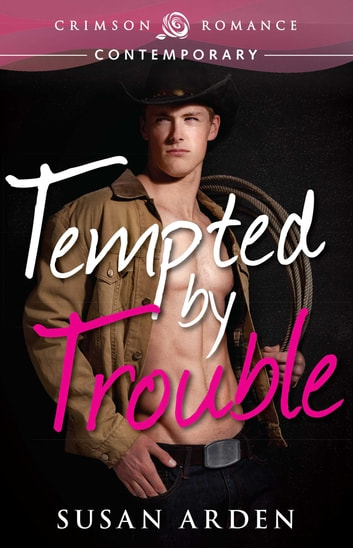 Tempted by Trouble ebook by Susan Arden