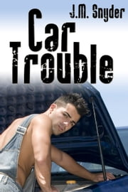 Car Trouble ebook by J.M. Snyder