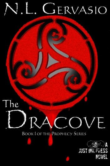 The Dracove - Book I of the Prophecy series ebook by N.L. Gervasio