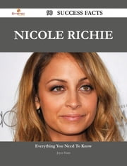 Nicole Richie 90 Success Facts - Everything you need to know about Nicole Richie ebook by Joyce Hunt