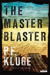 The Master Blaster: A Novel ebook by P. F. Kluge