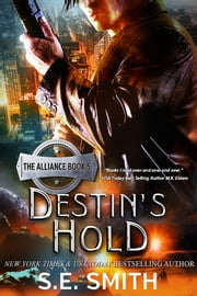 Destin's Hold - Science Fiction Romance ebook by S.E. Smith