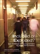 Included or Excluded? - The Challenge of the Mainstream for Some SEN Children ebook by Ruth Cigman