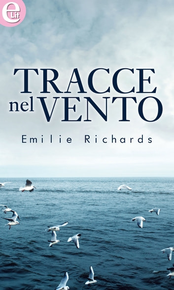 Tracce nel vento (eLit) ebook by Emilie Richards