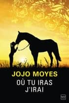 Où tu iras j'irai ebook by