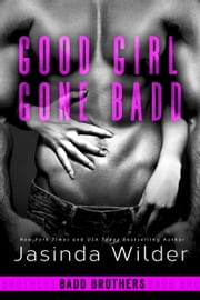 Good Girl Gone Badd ebook by Jasinda Wilder