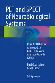 PET and SPECT of Neurobiological Systems ebook by Rudi A.J.O. Dierckx,Andreas Otte,Erik F.J. de Vries,Aren van Waarde,Paul G.M. Luiten