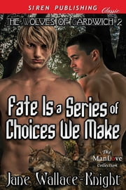 Fate Is a Series of Choices We Make ebook by Jane Wallace-Knight