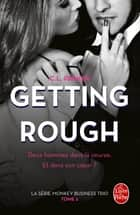 Getting Rough (The Monkey Business, Tome 2) ebook by C.L. Parker