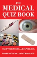 The Medical Quiz Book ebook by Dr Anand Deshpande