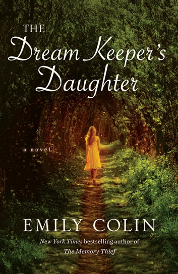 The Dream Keeper's Daughter - A Novel ebook by Emily Colin